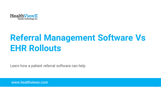 Referral Management Software Vs EHR Rollouts